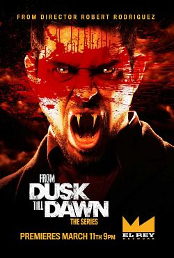 From Dusk Till Dawn: The Series - Saison 01 VOSTFR