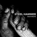 Bang on a Can All - Stars & Trio Mediaeval-Julia Wolfe: Steel Hammer (2014)