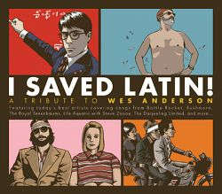 Various Artists-I Saved Latin! A Tribute to Wes Anderson