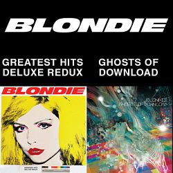 Blondie-Blondie 4(0)-Ever: Greatest Hits Deluxe Redux / Ghosts of Download