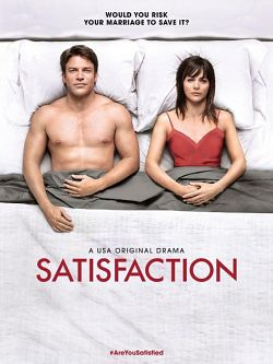 Satisfaction (2014) - Saison 01 VOSTFR