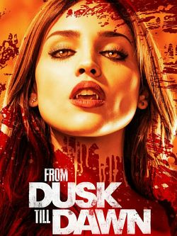 From Dusk Till Dawn: The Series - Saison 01 FRENCH
