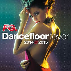 Various Artists-Dancefloor Fever 2014 - 2015 (by FG)