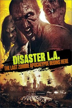 Disaster L.A: Last Zombie Apocalypse - VOSTFR DVDRiP