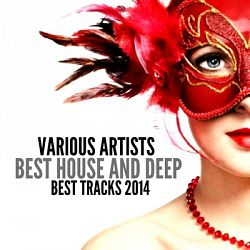 Various Artists-Best House and Deep (Best Tracks 2014)