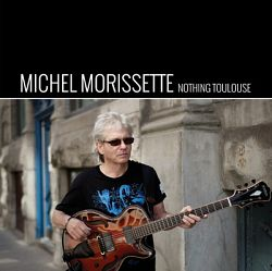Michel Morissette - Nothing Toulouse (2014)