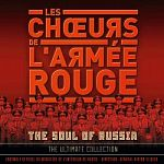 "Les ChЕ""urs de l'Armée Rouge & Victor Eliseev-The Soul Of Russia - The Ultimate Collection (2014)"