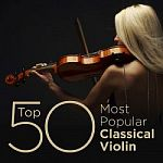 VA - Top 50 Most Popular Classical Violin (2014)