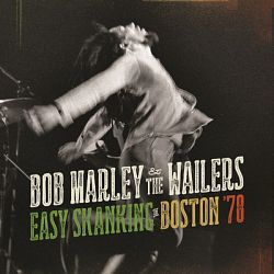 Bob Marley & The Wailers-Easy Skanking In Boston '78 (Live)