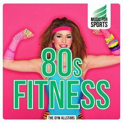The Gym All-Stars-Music for Sports: 80s Fitness