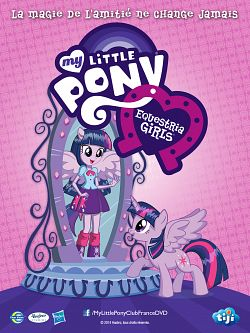 My Little Pony : Equestria Girls - Le Film