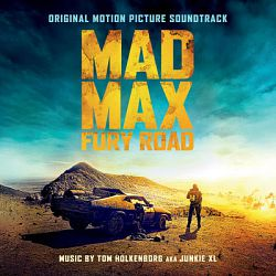 Tom Holkenborg aka Junkie XL-Mad Max: Fury Road (Original Motion Picture Soundtrack) [Deluxe Version]
