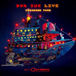 DUB INC - Paradise Tour (Live at L'Olympia) - 2015