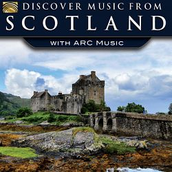 Various Artists-Discover Music from Scotland with ARC Music