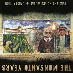 Neil Young & Promise of the Real-The Monsanto Years