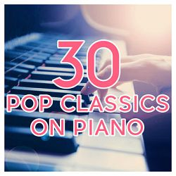 Various Artists-30 Pop Classics on Piano