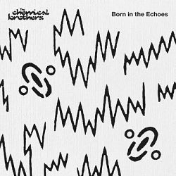 The Chemical Brothers-Born in the Echoes (Deluxe Edition)