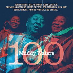 Muddy Waters 100 - Muddy Waters 100 (2015)