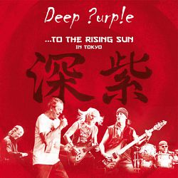 Deep Purple - To the Rising Sun (In Tokyo) [Live] - 2015