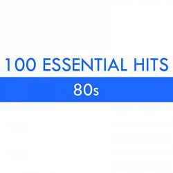 Various Artists-100 Essential Hits: 80s