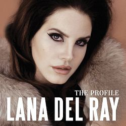 Lana Del Rey-The Profile