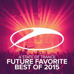 Various Artists-A State of Trance - Future Favorite Best of 2015