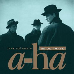 a-ha-Time and Again: The Ultimate