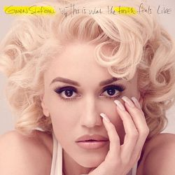 Gwen Stefani-This Is What the Truth Feels Like