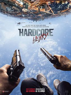 Hardcore Henry [BDRIP FRENCH]