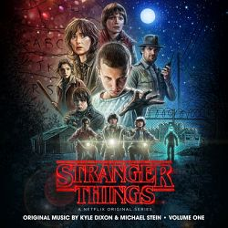 Kyle Dixon & Michael Stein-Stranger Things, Vol. 1 (A Netflix Original Series Soundtrack)