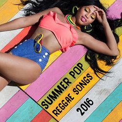 Various Artists-Summer Pop Reggae Songs 2016
