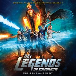 Blake Neely-DC's Legends of Tomorrow: Original Television Soundtrack Season 1