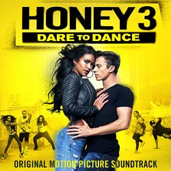 Various Artists-Honey 3: Dare to Dance (Original Motion Picture Soundtrack)