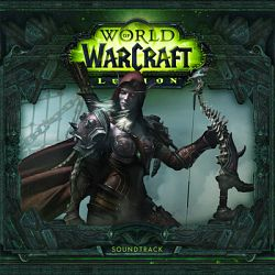 Various Artists-World of Warcraft: Legion (Original Game Soundtrack)