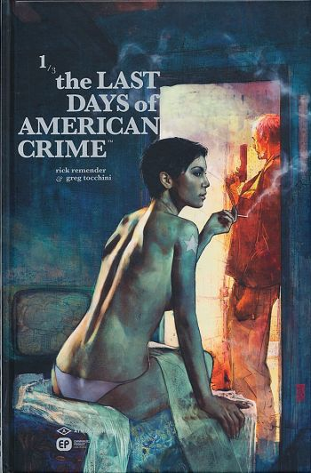 THE LAST DAYS OF AMERICAN CRIME - TOME 1