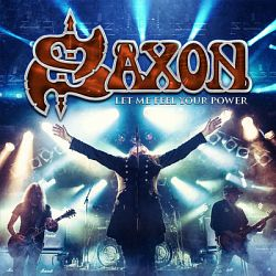 Saxon-Let Me Feel Your Power (Live)