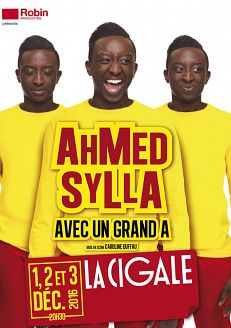 Ahmed Sylla dans Ahmed Sylla avec un grand A