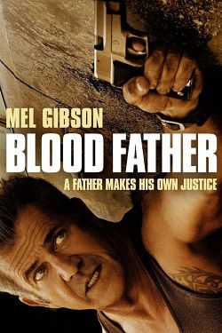 Blood Father [DVDRiP | FRENCH]