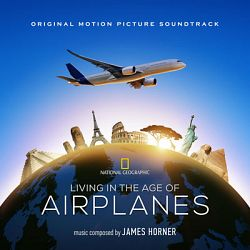 James Horner-Living in the Age of Airplanes (Original Motion Picture Soundtrack)
