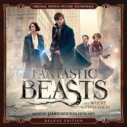 James Newton Howard-Fantastic Beasts and Where to Find Them (Original Motion Picture Soundtrack) [Deluxe Edition]