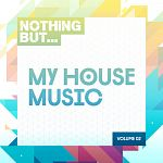 Nothing But... My House Music, Vol. 02