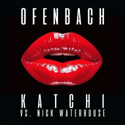 Ofenbach & Nick Waterhouse-Katchi (Ofenbach vs. Nick Waterhouse) - Single