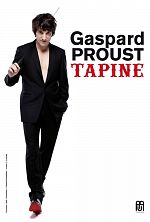 Spectacle - Gaspard Proust tapine 2013 - FRENCH