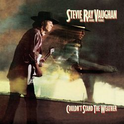 Stevie Ray Vaughan & Double Trouble-Couldn't Stand the Weather (Legacy Edition)