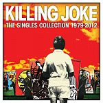 Killing Joke - Singles Collection 1979-2012 (Deluxe)