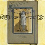 Guided By Voices - Space Gun