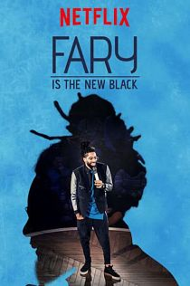 affiche film Fary Is the New Black en streaming