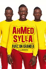 Spectacle - Ahmed Sylla avec un grand A 2016 - FRENCH