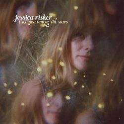 Jessica Risker-I See You Among the Stars