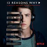 Multi-interprètes - 13 Reasons Why (A Netflix Original Series Soundtrack)